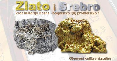 Zlato i srebro, kroz historiju Bosne – bogatstvo i(li) prokletstvo?