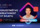 Senad Šantić: Poduzetništvo i kreativnost u IT svijetu